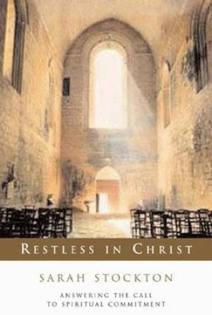 Restless in Christ: Answering the Call to Spiritual Commitment