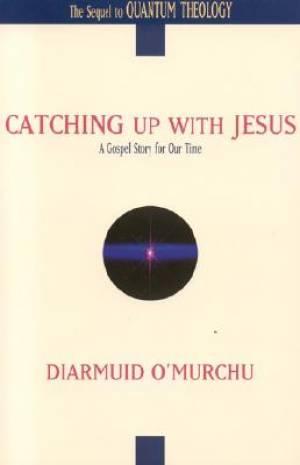 CATCHING UP WITH JESUS PB