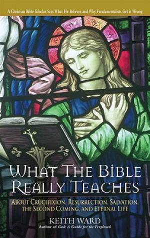 What the Bible Really Teaches Us
