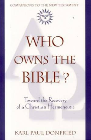 Who Owns the Bible?: Toward the Recovery of a Christian Hermeneutic