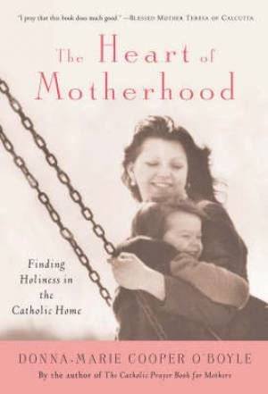 The Heart of Motherhood