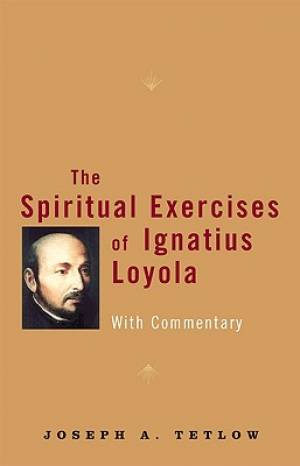 The Spiritual Exercises of Ignatius Loyola