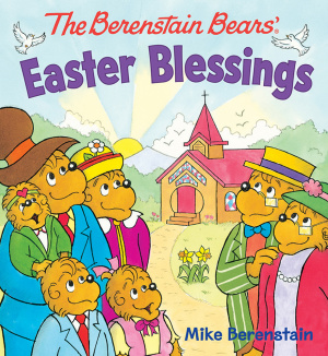 Berenstain Bears Easter Blessings, The