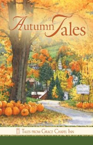 Autumn Tales from Grace Chapel Inn