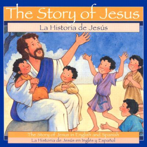 The Story of Jesus / Historia De Jesus