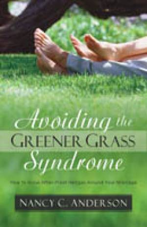 "Avoiding the ""Greener Grass"" Syndrome"