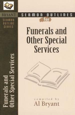 Sermon Outlines on Funerals and Other Special Services