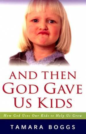 And Then God Gave Us Kids Pb