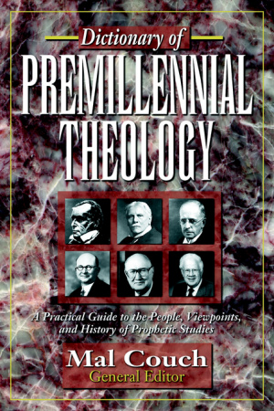 Dictionary Of Premillenial Theology Pb