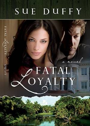 Fatal Loyalty Pb