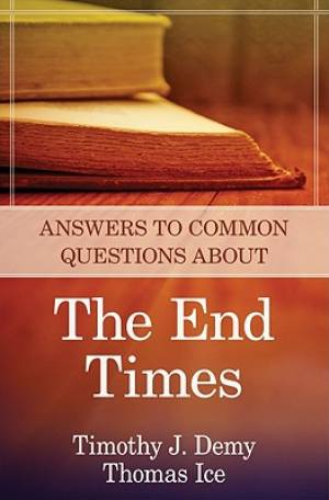 Answers To Common Questions About End Times