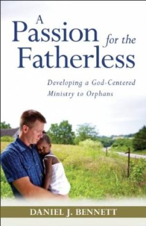 Passion For The Fatherless A Pb