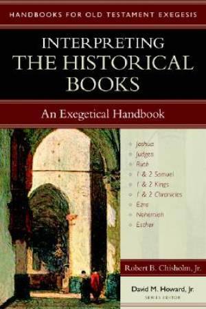 Interpreting the Historical Books  Exegetical Handbook