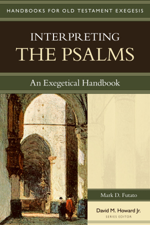 Psalms : Handbooks for Old Testament Exegesis