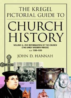 Kregel Pictorial Guide To Church History 4