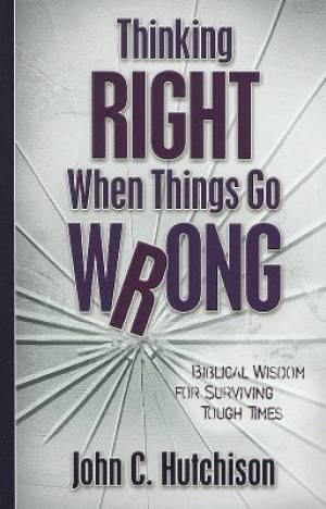 Thinking Right When Things Go Wrong Pb