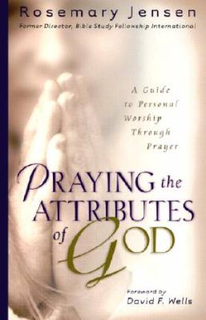 Praying The Attributes Of God Pb