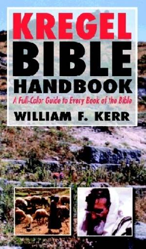 Kregel Bible Handbook The Pb