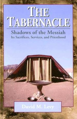 Tabernacle Shadows Of The Messiah Hb