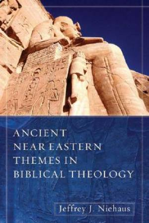 Ancient Near Eastern Themes In Biblical