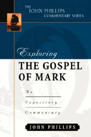 Mark: John Phillips Commentary Series