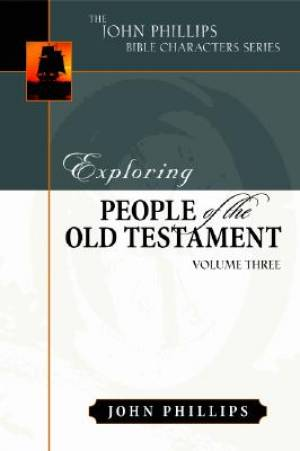 Exploring People Of The Old Testament : John Phillips Commentary Series