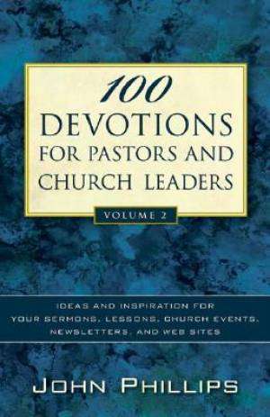 100 Devotions for Pastors and Church Leaders Vol 2