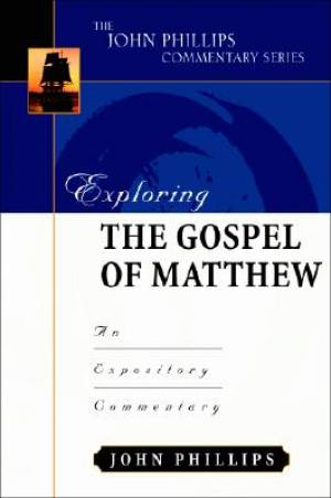 Matthew : John Phillips Commentary Series