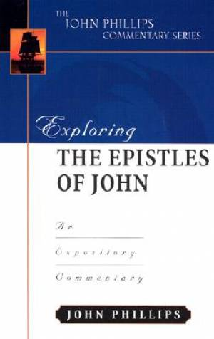 1 2 & 3 John : John Phillips Commentary Series