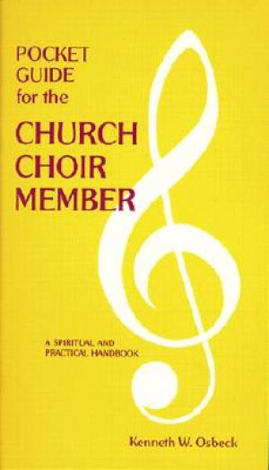 Pocket Guide For The Church Choir Member