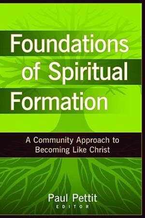 Foundations Of Spiritual Formation Hb