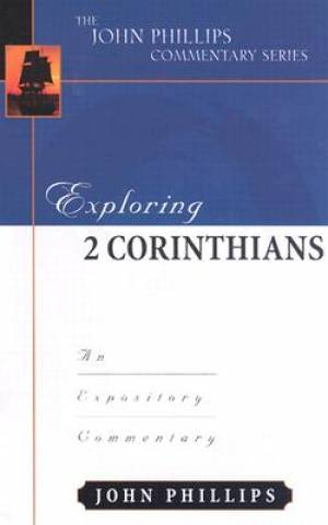 2 Corinthians: John Phillips Commentary Series