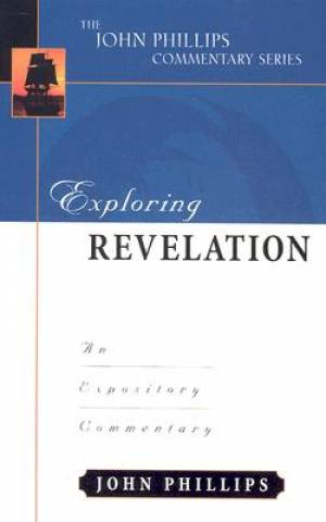 Revelations : John Phillips Commentary Series
