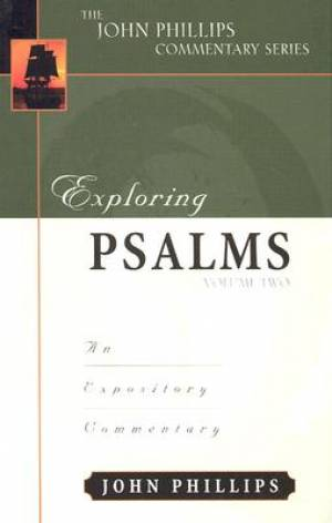Exploring Psalms Volume 2 : John Phillips Commentary Series