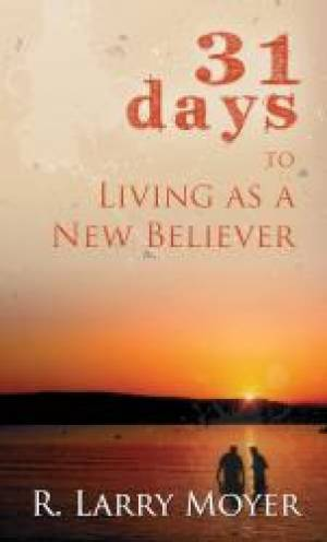 31 Days To Living As A New Believer Pb