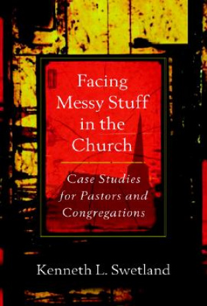 Facing Messy Stuff in the Church