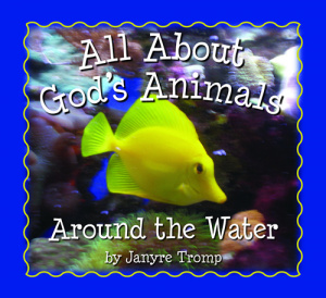 All About God's Animals - Around The Water