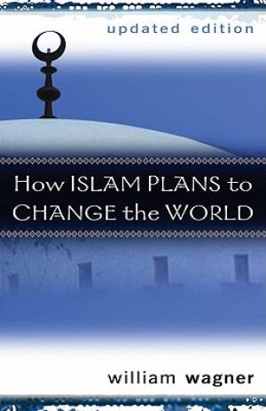 How Islam Plans To Change The World Pb