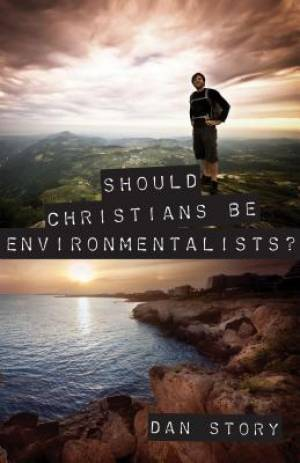 Should Christians Be Enviromentalists Pb