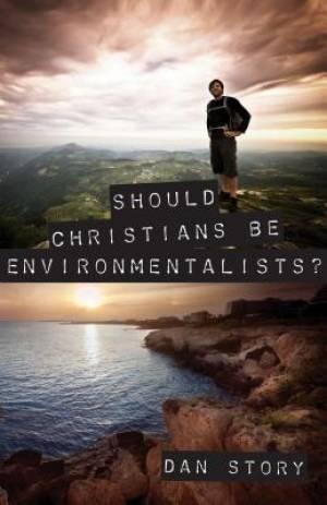Should Christians Be Enviromentalists Pb