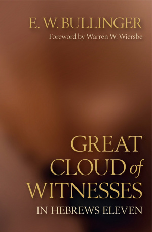 Great Cloud Of Witnesses In Hebrews Elev
