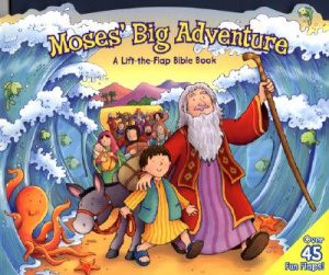 Moses' Big Adventure: Lift-The-Flap