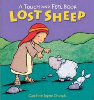 Lost Sheep : A Touch And Feel Book
