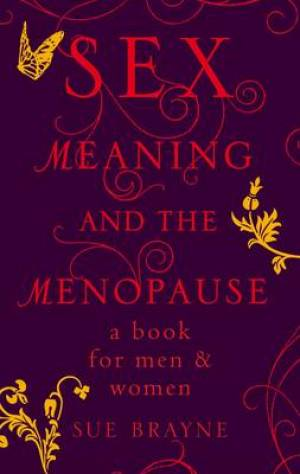 Sex, Meaning and the Menopause