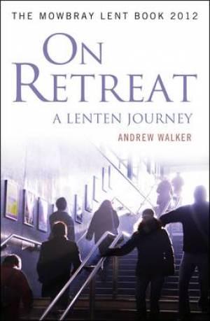 On Retreat A Lenten Journey Pb