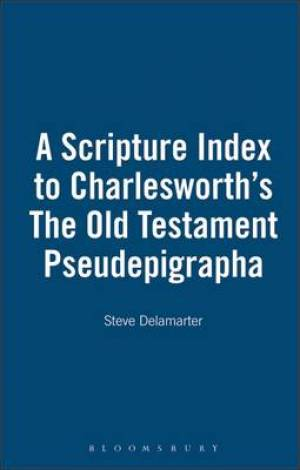 "Scripture Index to Charlesworth's ""Old Testament Pseudepigraphia"""