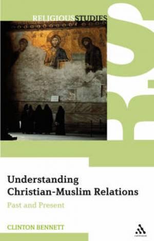 Understanding Christian Muslim Relations PB