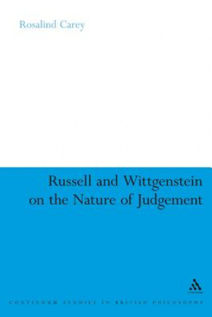 Russell and Wittgenstein on the Nature of Judgement
