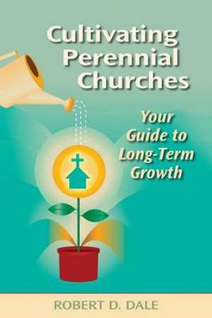 Cultivating Perennial Churches