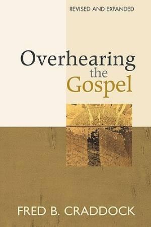 Overhearing the Gospel